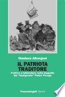 Il patriota traditore. Politica e letteratura nella biografia del  famigerato Pietro Perego