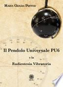 Il pendolo universale PU6 e la radiestesia vibratoria