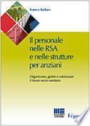 Il personale nelle RSA e nelle strutture per anziani. Organizzare e gestire il lavoro sociale