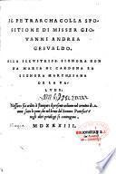 Il Petrarcha Colla spositione di Misser Giovanni Andrea Gesualdo. Alla illustriss. signora Donna Maria di Cardona la signora Marchesana de la palude