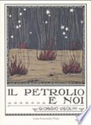 Il petrolio e noi (rist. anast. Roma, 1924)