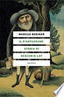Il piantagrane: storia di Benjamin Lay