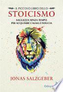 Il piccolo libro dello stoicismo