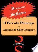 Il Piccolo Principe di Antoine de Saint-Exupéry - RIASSUNTO