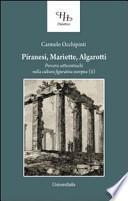Il Piranesi, Mariette, Algarotti. Percorsi settecenteschi nella cultura figurativa europea
