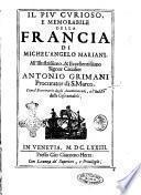 Il più curioso, e memorabile della Francia di Michel'Angelo Mariani. ... Con il sommario degli auuenimenti, e l'indice delle cose notabili