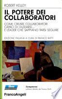 Il potere dei collaboratori. Come creare collaboratori capaci di guidarsi... e leader che sappiano farsi seguire