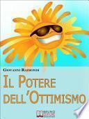 Il Potere dell'Ottimismo. Alla Ricerca di una Vita più Serena ed Equilibrata. (Ebook Italiano - Anteprima Gratis)
