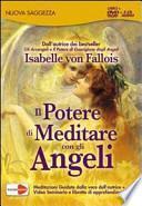 Il potere di meditare con gli angeli. Con 3 CD Audio. Con DVD. Con libro