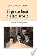 Il prete beat ed altre storie. La vecchia Milano generosa