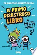 Il primo disastroso libro di Matt