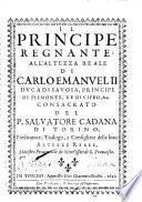 Il principe regnante. All'altezza reale di Carlo Emanuele 2. ... del p. Salvatore Cadana di Torino