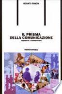 Il prisma della comunicazione. Imparare a comunicare