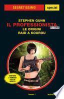 Il Professionista Story: Le origini - Raid a Kourou (Segretissimo supplemento)