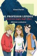 Il professor Lepidus e la strana magia degli alluci