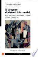 Il progetto di sistemi informativi. Con indicazioni su studio di fattibilità e linee guida AIPA