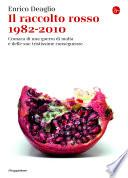 Il raccolto rosso, 1982-2010