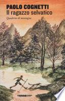 Il ragazzo selvatico. Quaderno di montagna