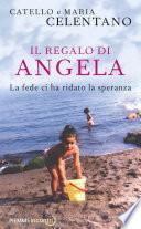 Il regalo di Angela. La fede ci ha ridato la speranza