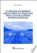 Il regime giuridico degli stretti utilizzati per la navigazione internazionale
