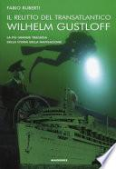 Il relitto del transatlantico Wilhelm Gustloff. La più grande tragedia della storia della comunicazione