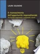 Il riconoscimento dell'opportunità imprenditoriale. Tra Eureka! Experience e systematic search