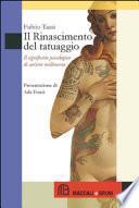 Il Rinascimento del tatuaggio. Il significato psicologico di un'arte millenaria
