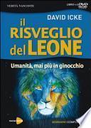 Il risveglio del leone. Umanità, mai più in ginocchio. 4 DVD. Con libro