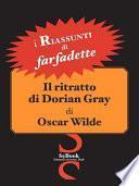 Il Ritratto Di Dorian Gray Di Oscar Wilde - Riassunto