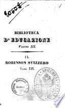 Il Robinson svizzero, ovvero, Giornale d'un padre di famiglia naufragato co' suoi figli