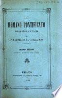Il Romano pontificato nella storia d'Italia pel P. Marcellino da Civezza...