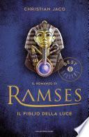 Il romanzo di Ramses - 1. Il Figlio della Luce