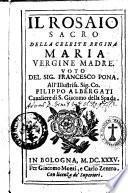 Il rosaio sacro della celeste regina Maria Vergine madre. Voto del sig. Francesco Pona. ...
