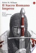 Il Sacro Romano Impero. Storia di un millennio europeo