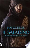 Il Saladino. Il romanzo delle crociate