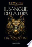 Il sangue della lupa. Romulus