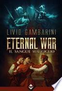 Il sangue sul giglio. Eternal war