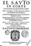Il sauio in corte distinto in quattro libri...Del sig. Matteo Peregrini