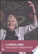 Il secolo lungo. Breve biografia di Margherita Hack. DVD. Con libro