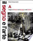 Il segno e l'arte. Volume A-B. Per la Scuola media