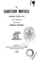 Il segretario Morville dramma in tre atti con prologo del cavaliere Andrea Codebo