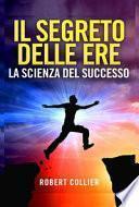 Il segreto delle ere: la scienza del successo