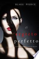 Il Segreto Perfetto (Un emozionante thriller psicologico di Jessie Hunt—Libro Undici)