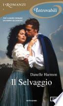 Il Selvaggio (I Romanzi Introvabili)