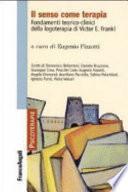 Il senso come terapia. Fondamenti teorico-clinici della logoterapia di Vicktor E. Frankl