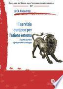 Il servizio europeo per l'azione esterna. Aspetti giuridici e prospettive di sviluppo