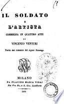 Il soldato e l'artista commedia in quattro atti di Vincenzo Venturi
