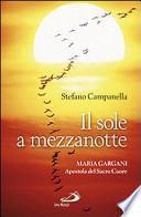 Il sole a mezzanotte. Maria Gargani apostola del Sacro Cuore