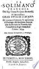 Il Solimano tragedia del sig. conte Prospero Bonarelli. Al serenissimo gran duca di Toscana
