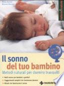 Il sonno del tuo bambino. Metodi naturali per dormire tranquilli